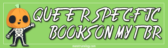 Queer Sci-Fi and Horror Books on My TBR